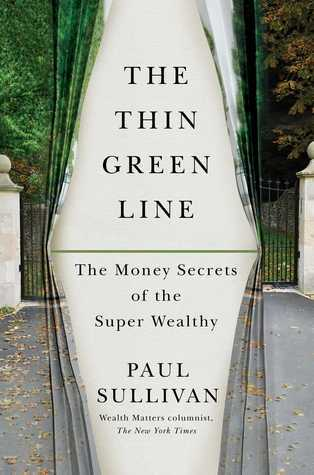 The Thin Green Line The Money Secrets of the Super Wealthy