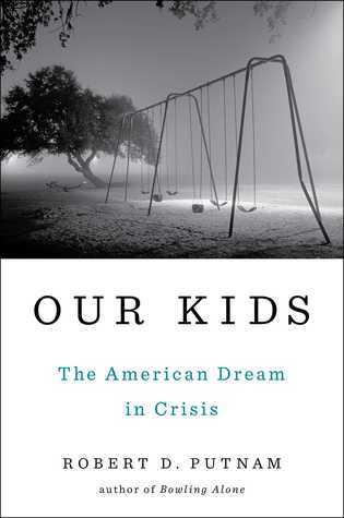 Our Kids  The American Dream in Crisis