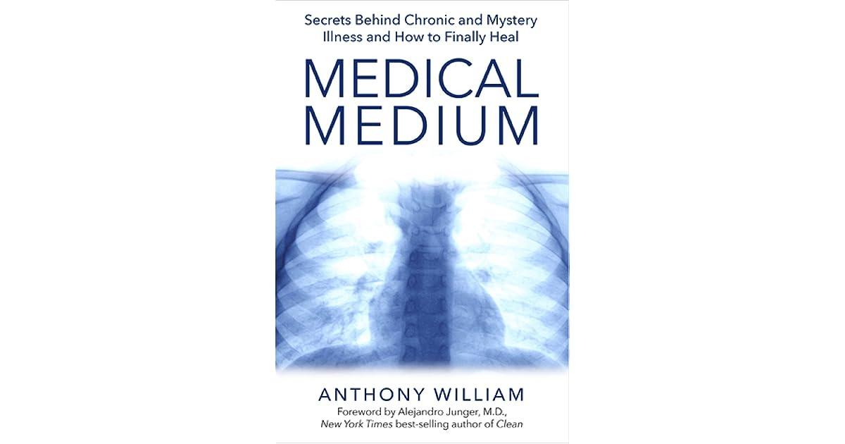 Medical Medium: Secrets Behind Chronic and Mystery Illness