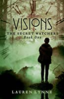 Visions (The Secret Watchers #1)