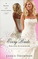 Every Bride Needs a Groom (Brides with Style Book #1)