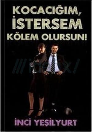 !!> Download ➾ Kocacığım İstersem Kölem Olursun !  ➼ Author İnci Yeşilyurt – Sunkgirls.info