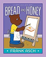 Bread and Honey: with audio recording (A Frank Asch Bear Book)