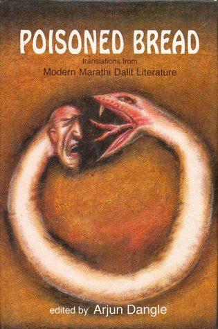 Poisoned Bread : Translations From Modern Marathi Dalit Literature