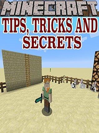 MINECRAFT: Minecract Tips, Tricks And Secrets: (Minecraft, Minecraft Books, Minecraft Handbook, Minecraft Comics, Minecraft Secrets, Video Games, Minecraft Hacks, Minecraft Mobs)