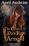 The Council of Dark Root: Armand (The Daughters of Dark Root, #0.5)
