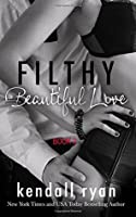 Filthy Beautiful Love (Filthy Beautiful Lies #2)