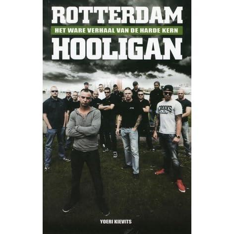 yoeri kievits rotterdam hooligan