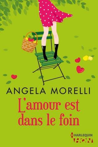 L'amour est dans le foin by Angela Morelli