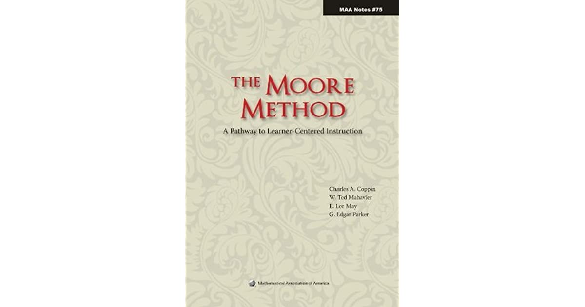 The Moore Method A Pathway To Learner Centered Instruction By