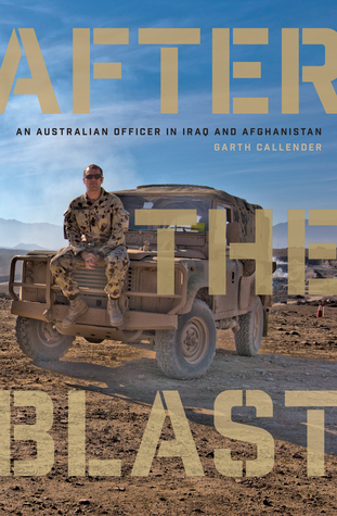 After the Blast  An Australian Officer in Iraq and Afghanistan
