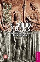 El camino a Eleusis. Una solución al enigma de los misterios (Brevarios)