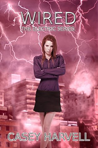 [[ Download ]] ➺ Wired (Electric #3)  Author Casey Harvell – Vejega.info