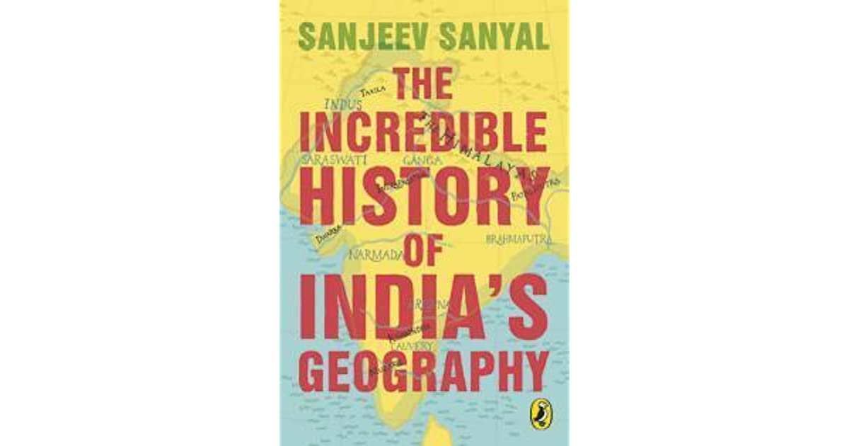 The incredible history of indias geography by sanjeev sanyal fandeluxe Image collections
