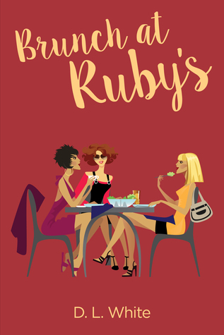 Brunch At Ruby's by D.L.   White