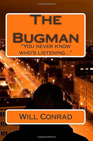 The Bugman: You never know who's listening