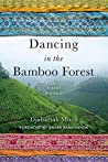 Dancing in the Bamboo Forest: A Travel Memoir
