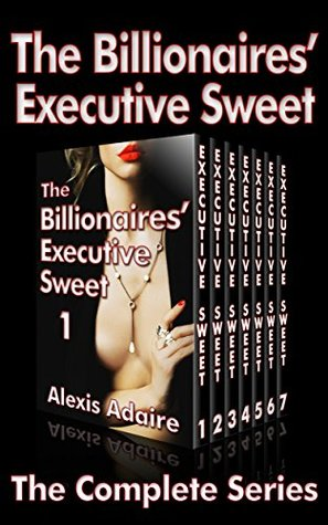 The Billionaires' Executive Sweet: The Complete Series