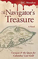 The Navigator's Treasure: Curaçao & the Quest for Columbus' Lost Gold