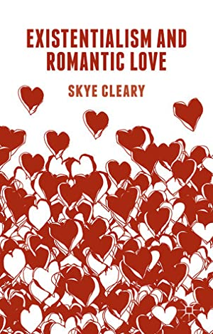 [Download] ➽ Existentialism and Romantic Love  ➺ Skye Cleary – Plummovies.info
