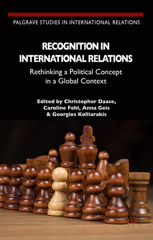 Recognition in International Relations Rethinking a Politic
