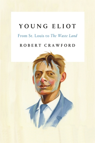 Young Eliot: A Biography