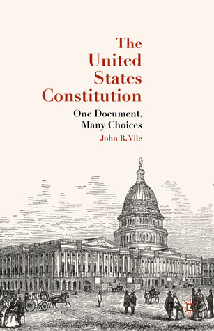 The United States Constitution: One Document, Many Choices