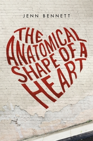 Jenn Bennett - The Anatomical Shape of a Heart