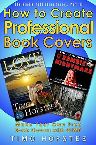 How to Create Professional Book Covers: Make Your Own Free Book Covers with GIMP