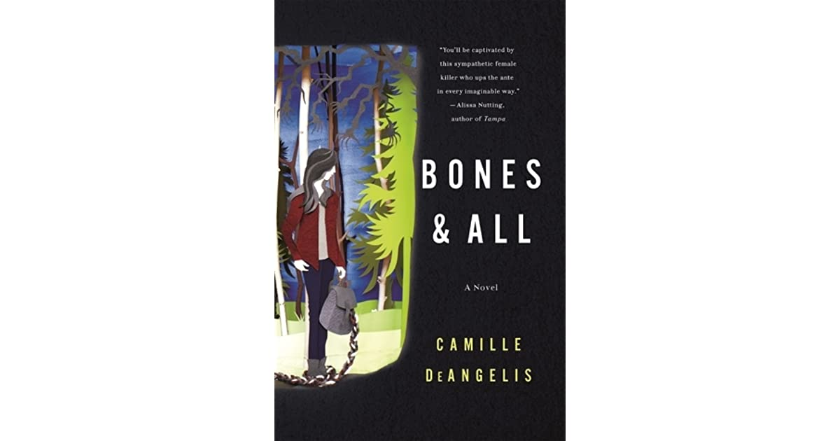 Bones All By Camille DeAngelis - 21 terrifying situations imaginable
