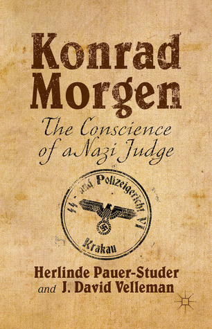 Konrad Morgen - The Conscience of a Nazi Judge