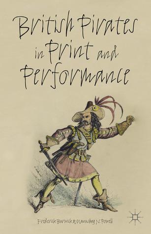 British Pirates in Print and Performance