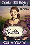 Kathleen (Trinity Hill Brides, #1)