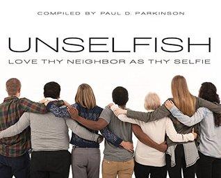 Unselfish by Paul D. Parkinson