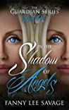 In the Shadow of Angels (Guardian, #1)