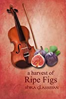 A Harvest of Ripe Figs (The Mangoverse Book 3)