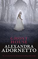 Ghost House (The Ghost House Saga #1)