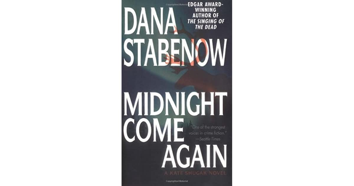 Read Midnight Come Again Kate Shugak 10 By Dana Stabenow