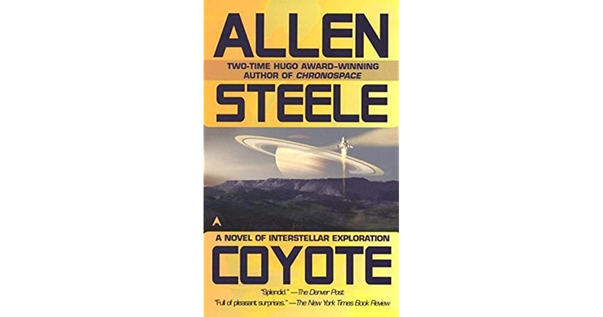 Coyote (Coyote Trilogy, #1) by Allen M  Steele