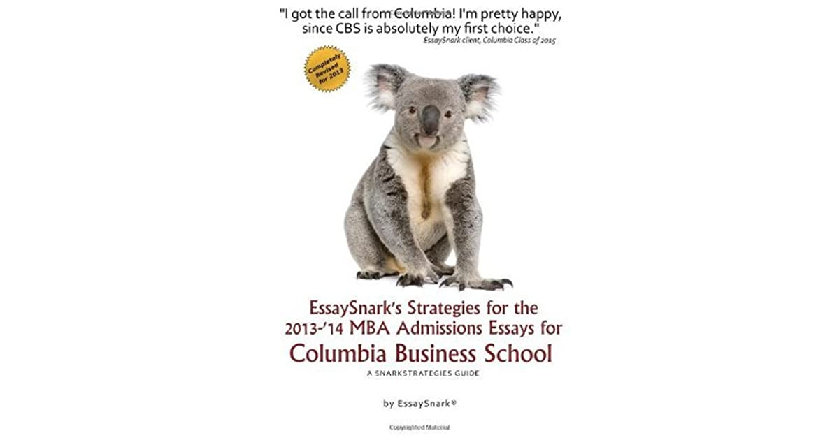 essaysnarks strategies for the   mba admissions essays for  essaysnarks strategies for the   mba admissions essays for columbia  business school a snarkstrategies guide essaysnarks strategies for  getting