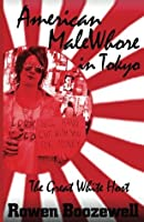 American MaleWhore in Tokyo: The Great White Host