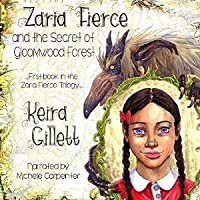Zaria Fierce and the Secret of Gloomwood Forest