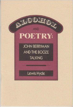 Alcohol and Poetry: John Berryman and the Booze Talking