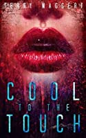 Cool to the Touch: A Zombie Love Story