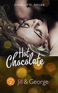 Hot Chocolate: Jill & George: Erotische Novelle - Episode 2