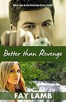 Better than Revenge (Amazing Grace, #2)