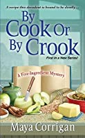 By Cook or by Crook (A Five-Ingredient Mystery #1)