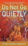 Do Not Go Quietly...