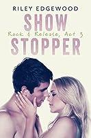 Show Stopper (Rock & Release #3)