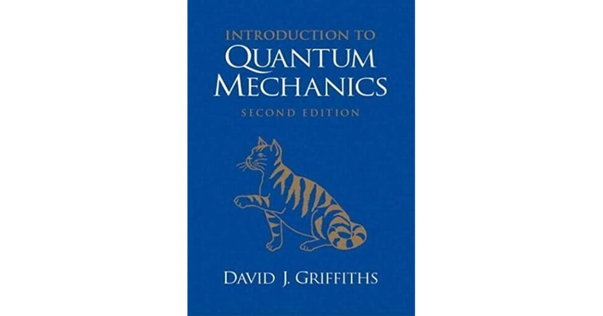 Introduction to Quantum Mechanics by David J  Griffiths